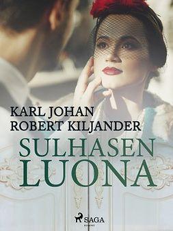 Kiljander, Karl Johan Robert - Sulhasen luona, e-kirja