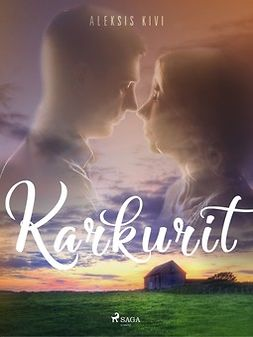 Kivi, Aleksis - Karkurit, ebook