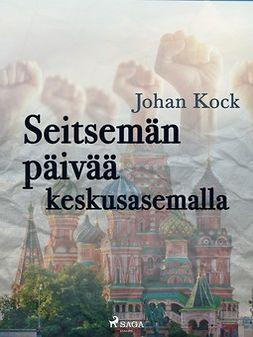 Kock, Johan - Seitsemän päivää keskusasemalla, e-kirja