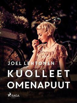 Lehtonen, Joel - Kuolleet omenapuut, ebook