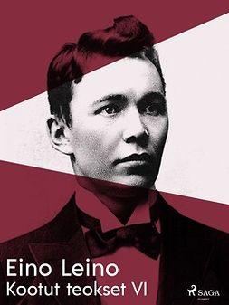 Leino, Eino - Kootut teokset VI, ebook