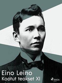 Leino, Eino - Kootut teokset XI, ebook
