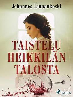 Linnankoski, Johannes - Taistelu Heikkilän talosta, ebook