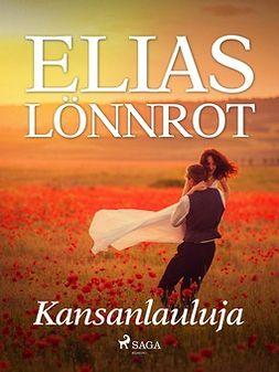 Lönnrot, Elias - Kansanlauluja, e-kirja