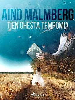Malmberg, Aino - Tien ohesta tempomia, e-kirja