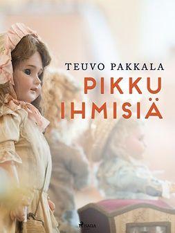 Pakkala, Teuvo - Pikku ihmisiä, ebook