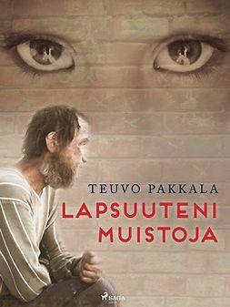 Pakkala, Teuvo - Lapsuuteni muistoja, e-bok