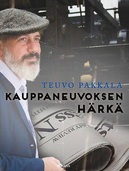 Pakkala, Teuvo - Kauppaneuvoksen härkä, ebook