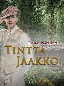 Päivärinta, Pietari - Tintta Jaakko, e-kirja