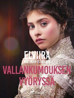 Eloranta, Elviira Willman - Vallankumouksen vyöryssä, e-kirja