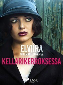 Eloranta, Elviira Willman - Kellarikerroksessa, ebook