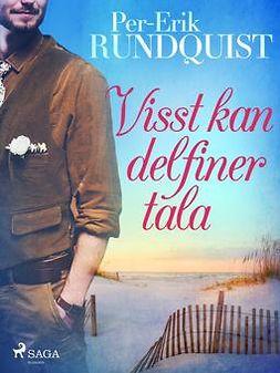 Rundquist, Per-Erik - Visst kan delfiner tala, ebook