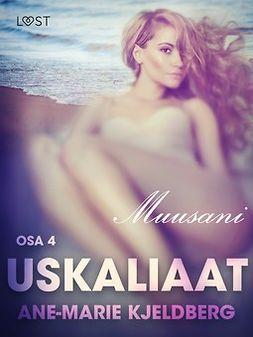 Kjeldberg, Ane-Marie - Uskaliaat 4: Muusani, ebook