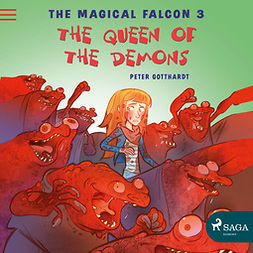 Gotthardt, Peter - The Magical Falcon 3 - The Queen of the Demons, audiobook