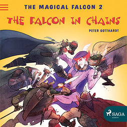 Gotthardt, Peter - The Magical Falcon 2 - The Falcon in Chains, audiobook