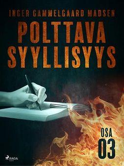 Madsen, Inger Gammelgaard - Polttava syyllisyys: Osa 3, ebook