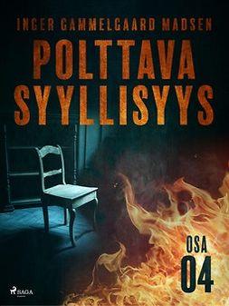 Madsen, Inger Gammelgaard - Polttava syyllisyys: Osa 4, ebook