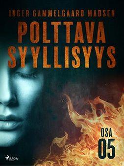 Madsen, Inger Gammelgaard - Polttava syyllisyys: Osa 5, ebook