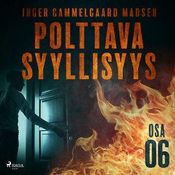 Madsen, Inger Gammelgaard - Polttava syyllisyys: Osa 6, äänikirja