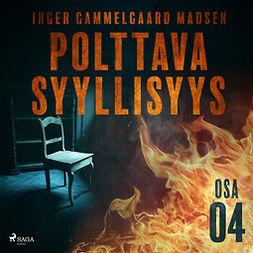 Madsen, Inger Gammelgaard - Polttava syyllisyys: Osa 4, äänikirja