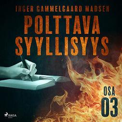 Madsen, Inger Gammelgaard - Polttava syyllisyys: Osa 3, äänikirja