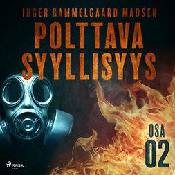 Madsen, Inger Gammelgaard - Polttava syyllisyys: Osa 2, äänikirja