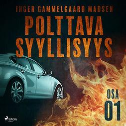 Madsen, Inger Gammelgaard - Polttava syyllisyys: Osa 1, äänikirja