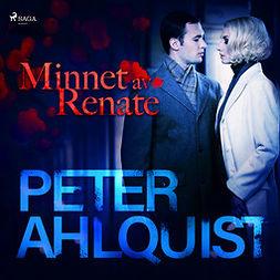 Ahlquist, Peter - Minnet av Renate, audiobook