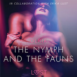 Olrik - The Nymph and the Fauns - Sexy erotica, audiobook