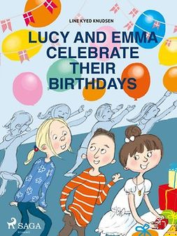 Knudsen, Line Kyed - Lucy and Emma Celebrate Their Birthdays, ebook