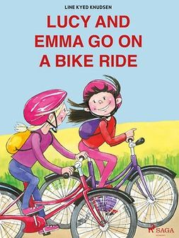 Knudsen, Line Kyed - Lucy and Emma go on a Bike Ride, ebook
