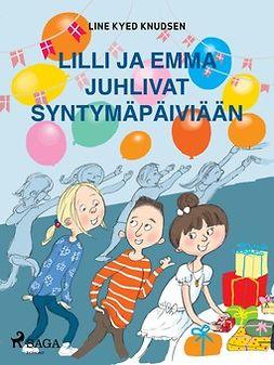 Knudsen, Line Kyed - Lilli ja Emma juhlivat syntymäpäiviään, ebook