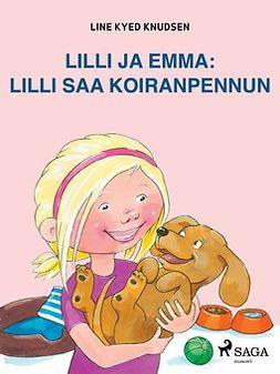 Knudsen, Line Kyed - Lilli ja Emma: Lilli saa koiranpennun, e-kirja