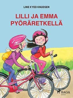 Knudsen, Line Kyed - Lilli ja Emma pyöräretkellä, e-kirja