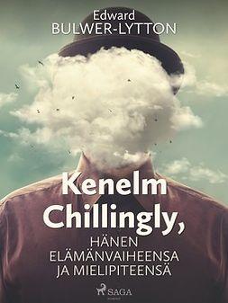 Lytton, Edward Bulwer - Kenelm Chillingly, Hänen elämänvaiheensa ja mielipiteensä, ebook