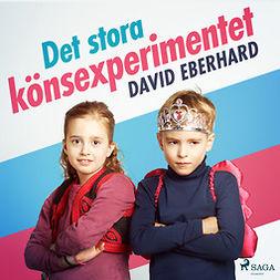 Eberhard, David - Det stora könsexperimentet, audiobook