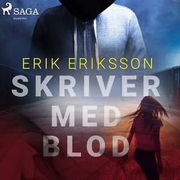 Eriksson, Erik - Skriver med blod, audiobook