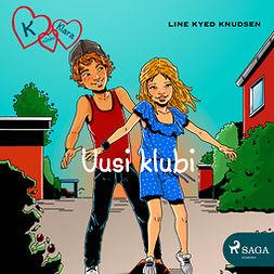 Knudsen, Line Kyed - K niinku Klara 8 - Uusi klubi, audiobook