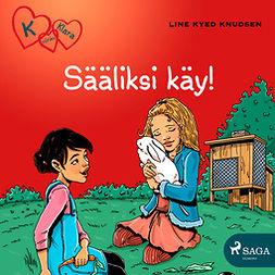 Knudsen, Line Kyed - K niinku Klara 7: Sääliksi käy!, äänikirja
