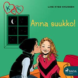 Knudsen, Line Kyed - K niinku Klara 3 - Anna suukko!, äänikirja