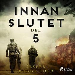 Kold, Jesper Bugge - Innan slutet del 5, audiobook