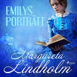 Lindholm, Margareta - Emilys porträtt, audiobook