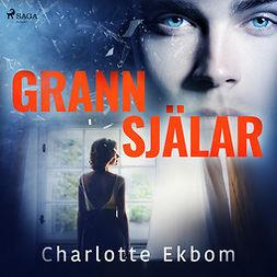 Ekbom, Charlotte - Grannsjälar, audiobook