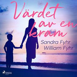 Fyhr, Sandra - Värdet av en kram, äänikirja