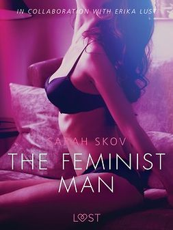 Skov, Sarah - The Feminist Man - Sexy erotica, ebook