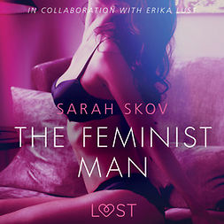 Skov, Sarah - The Feminist Man: Sexy erotica, audiobook