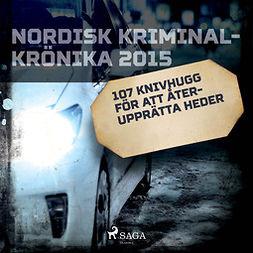 Löfgren, Björn - 107 knivhugg för att återupprätta heder, audiobook