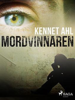 Ahl, Kennet - Mordvinnaren, ebook