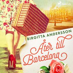 Andersson, Birgitta - Åter till Barcelona, audiobook