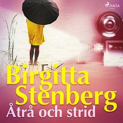 Stenberg, Birgitta - Åtrå och strid, audiobook